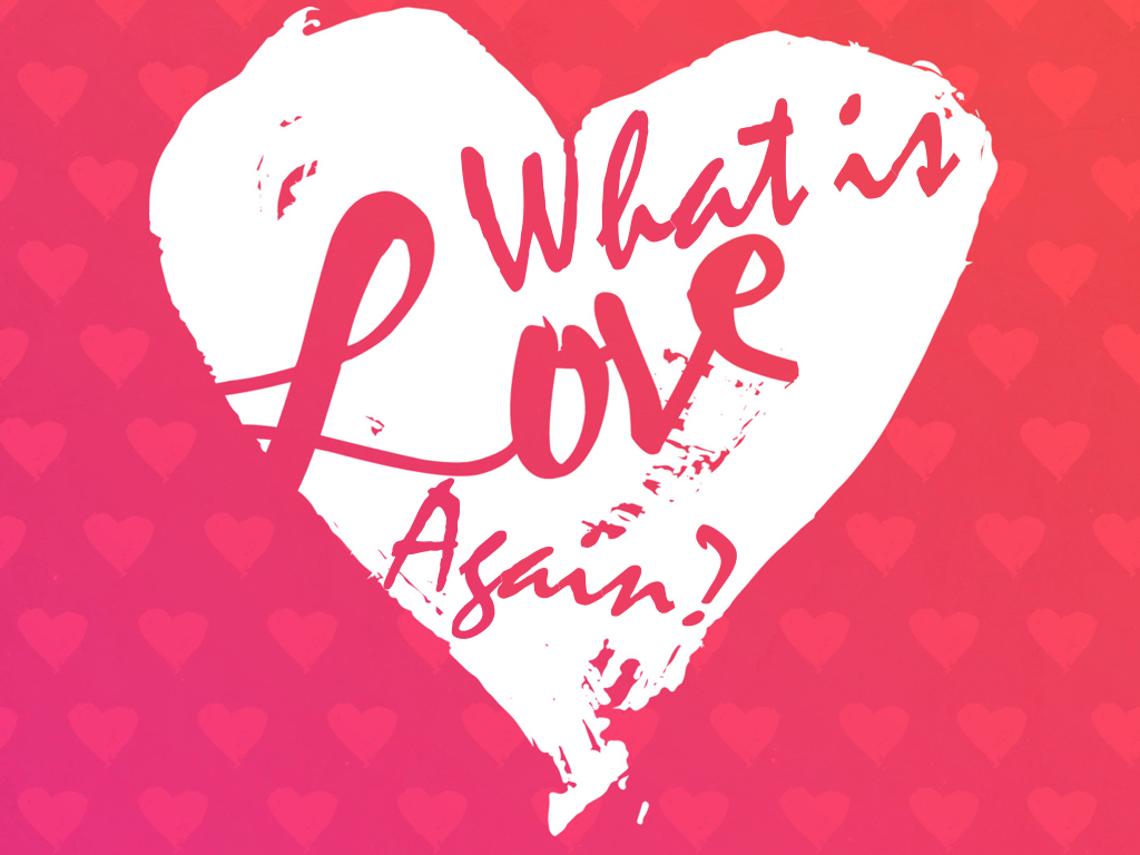 What is Love Again?